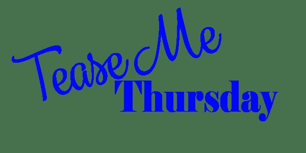 Tease Me Thursday.png